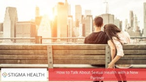 How to Talk About Sexual Health with a New Partner