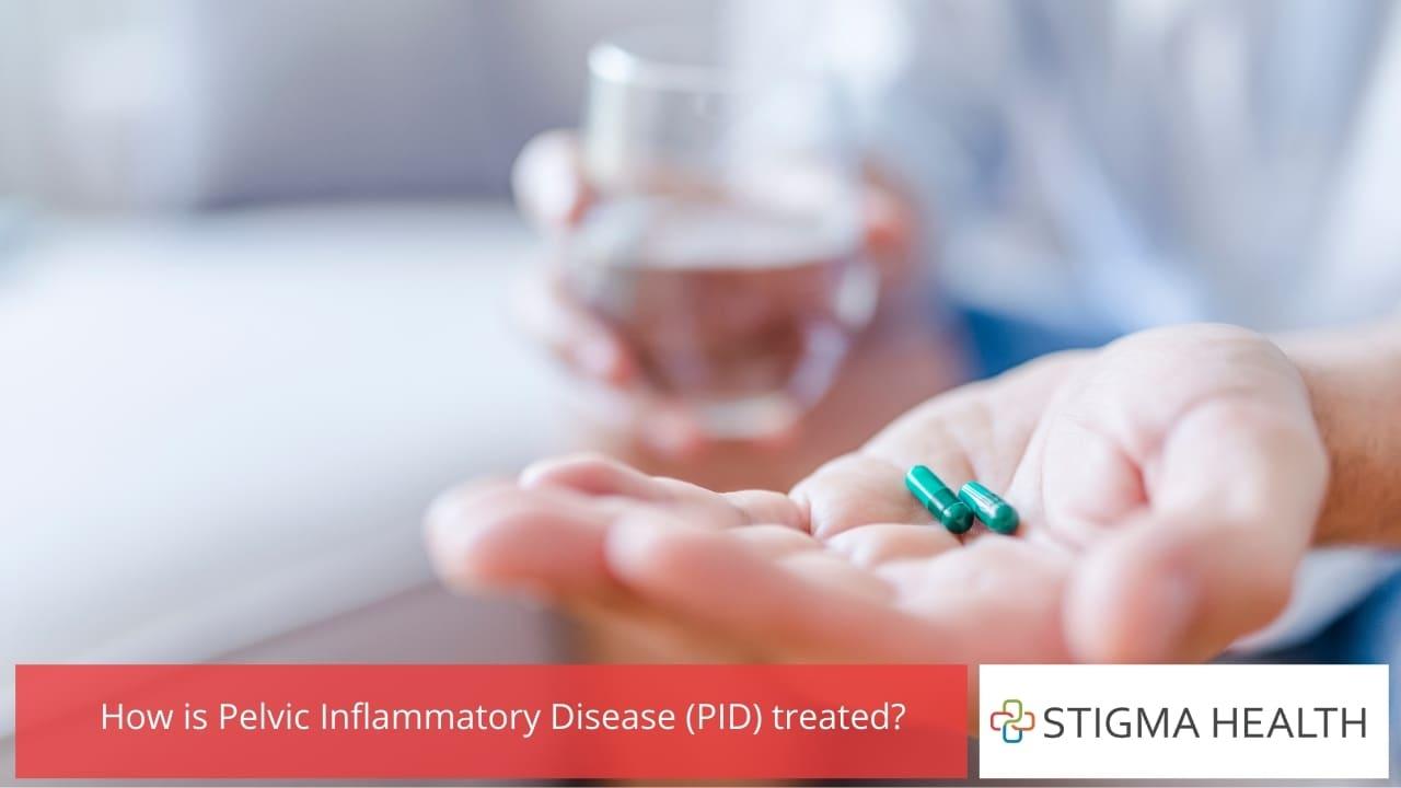 How is Pelvic Inflammatory Disease (PID) treated?