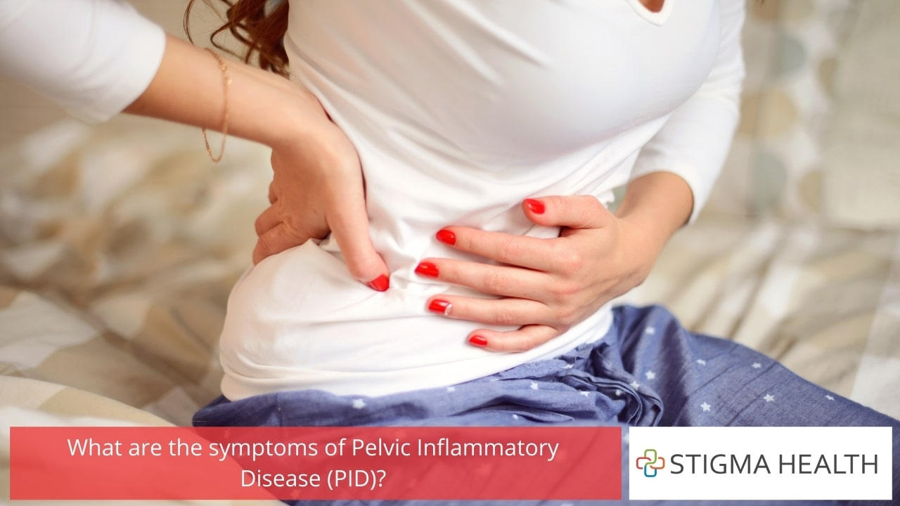 What are the symptoms of Pelvic Inflammatory Disease (PID)?